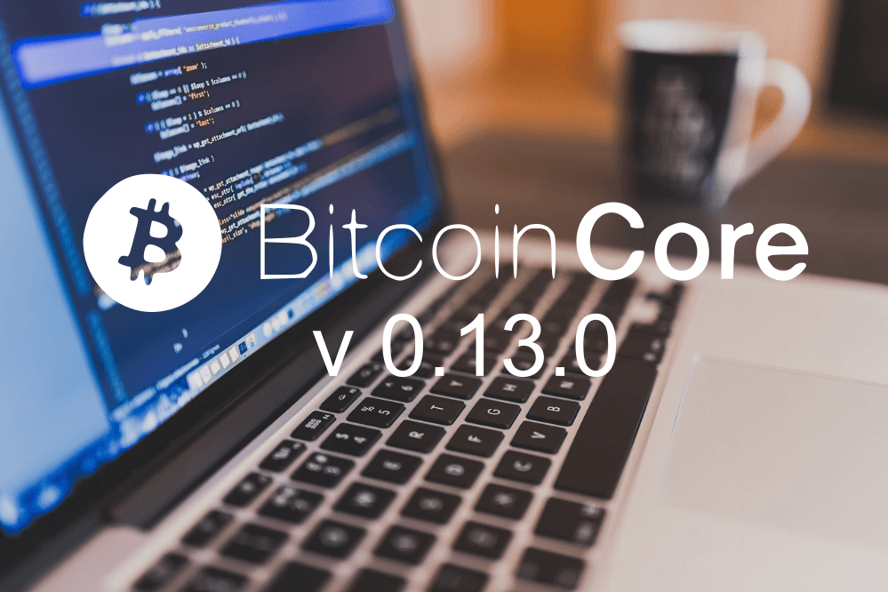 Bitcoin Core Versión 0.13.0 Características