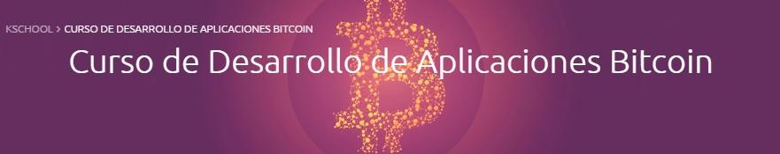 Curso de desarrollo de aplicaciones Bitcoin impartido por KSchool