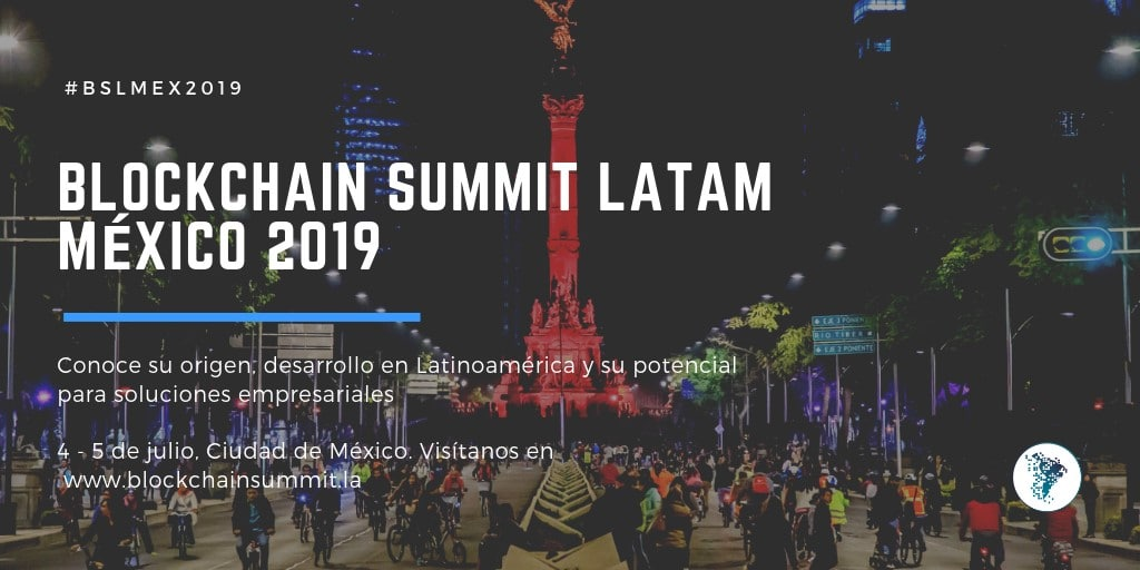 Blockchain summit latam 2019-mexico-blockchain-latinoamerica