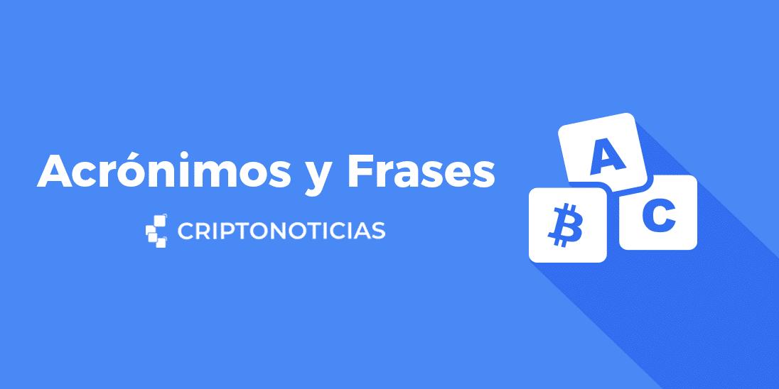 Diccionario De Acrónimos Y Frases Sobre Bitcoin Criptonoticias