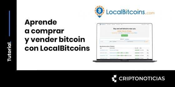 Aprende a comprar y vender bitcoin con LocalBitcoins