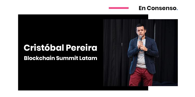Cristobal Pereira Blockchain Summit Latam En Consenso
