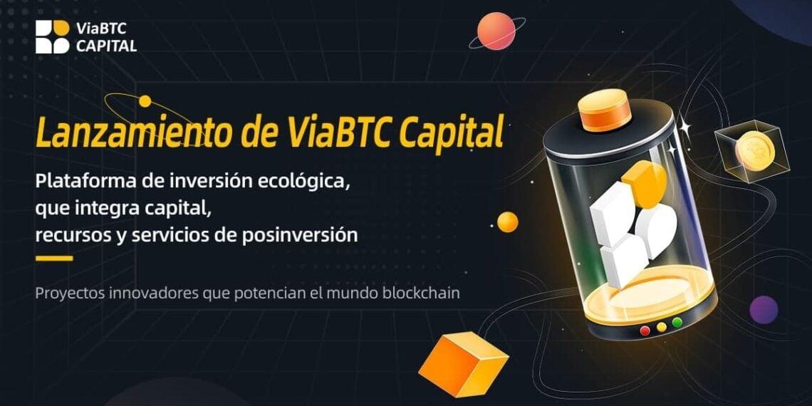 Pancarta promocional de ViaBTC Capital, fondo de capital de riesgo para proyectos blockchain