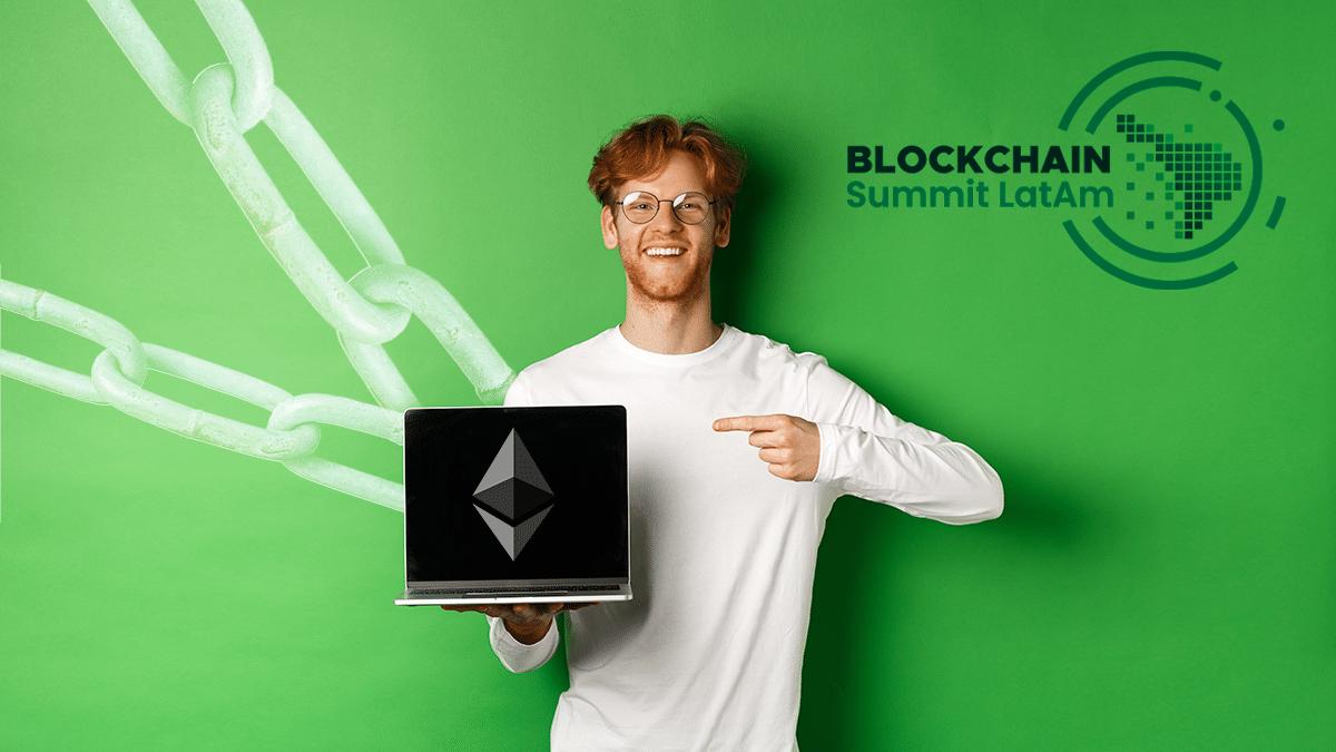Escalabilidad vs descentralización: segundas capas de Ethereum en Blockchain Summit Latam